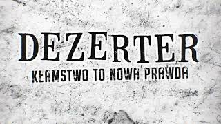 Kadr z teledysku Kłamstwo to nowa prawda tekst piosenki Dezerter