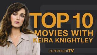 Top 10 Keira Knightley Movies