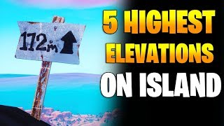 5 highest elevations on the island in fortnite