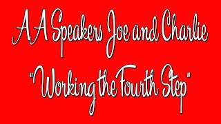 "AA Speakers - Joe And Charlie - ""Working The 4th Step"" - The Big Book Comes Alive"