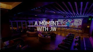 A Moment with JW - Opinions