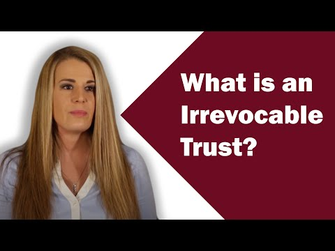 What Is an Irrevocable Trust? | Estate Planning and Elder Law Attorneys in Wisconsin