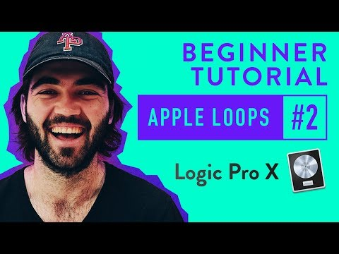 Using Apple Loops in Logic Pro X | 2017 Beginner Tutorial #2