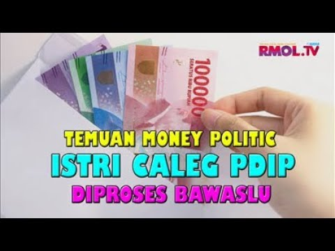 Temuan Money Politic Istri Caleg PDIP Diproses Bawaslu