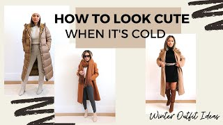 How To Look Cute In The Cold While Staying Warm | Winter Outfit Ideas