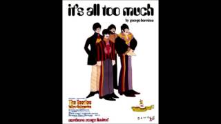 It´s all too much - The Beatles - Fausto Ramos