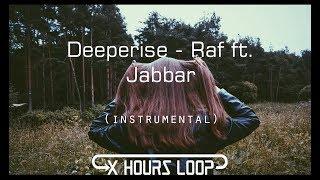 Deeperise - Raf Ft. Jabbar (Instrumental Loop)[1 Hours]