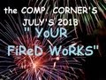 "the COMP. CORNER'S- July's "" YouR FireD WorKs"""