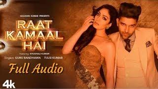 Raat Kamaal Hai Full Audio Song Guru Randhawa & Khushali Kumar New Song 2018