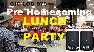 DJ GIG LOG 079 | NEW Speakers | Avante A15 | DJing during lunch High School | Pre Homecoming Party