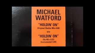 michael watford - holdin on (12'' original shelter mix)