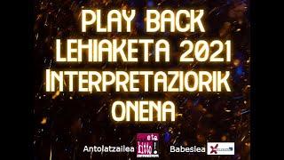 Playback lehiaketa 2021_Interpretaziorik onena