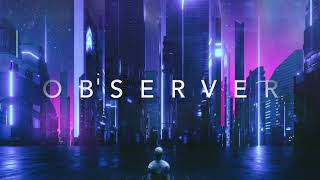 OBSERVER - A Chill Retrowave Special