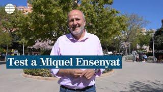 El candidato de Més per Mallorca , Miquel Ensenyat, contesta a nuestro test
