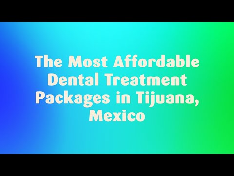 The-Most-Affordable-Dental-Treatment-Packages-in-Tijuana-Mexico
