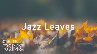 🍁Autumn Jazz Mix - Chill Out Slow Jazz Lounge - Smooth Background Jazz Music Instrumental