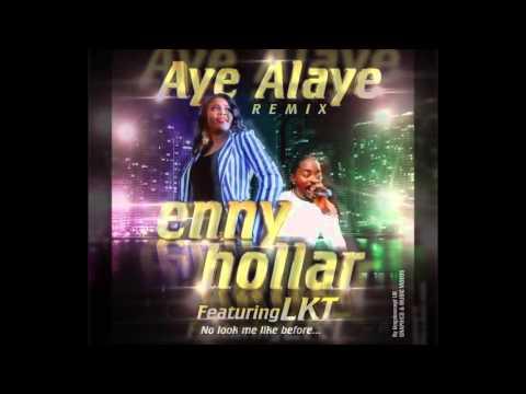 New song Ennyhollar Aye Alaye remix ft LKT