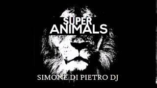 SUPER ANIMALS Bootleg (Simone Di Pietro DJ )