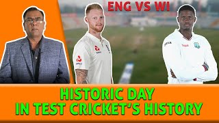 Historic Day in Test Cricket's Hstory | ENG vs WI 1st test | Basit Ali