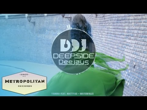 Yamira feat  Mattyas - Waterfalls (Deepside Deejays Remix)