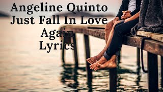 Angeline Quinto-Just Fall In Love Again Lyrics