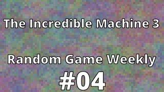 The Incredible Machine 3 — Random Game Weekly 4 — Least Incredible