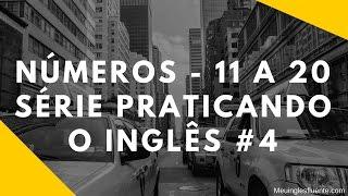 Números 11 A 20 - Série Praticando O Inglês #4