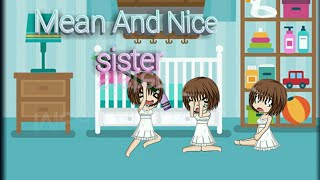 Mean and nice sister Part 1