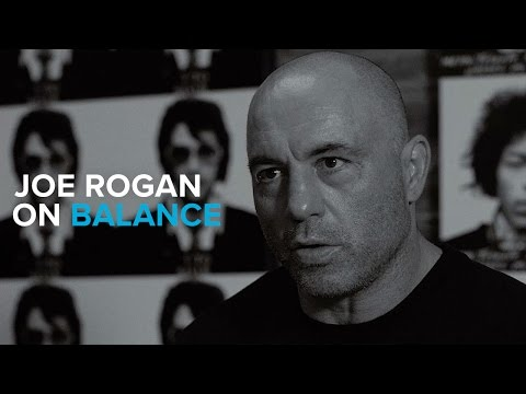 Joe Rogan on Balance