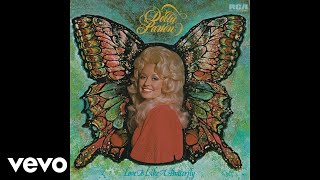 Dolly Parton – Love Is Like a Butterfly (Official Audio)