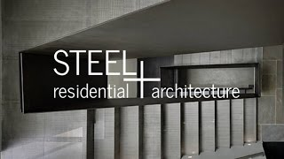 Steel + Residential Architecture - An Architects How-to Guide