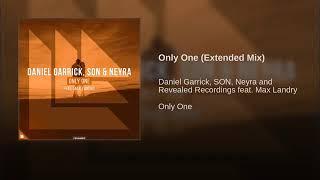 Daniel Garrick & SÓN & Neyra - Only One (feat. Max Landry)