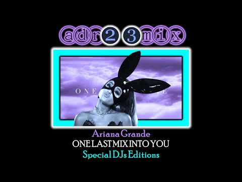 ARIANA GRANDE - One Last Mix Into You BIG ROOM (adr23mix) Special DJs Editions Mp3