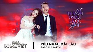 Yêu Nhau Dài Lâu - OnlyC ft. Bảo Thy