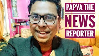 Papya The News Reporter| Part 3| #ManishBagulOfficial