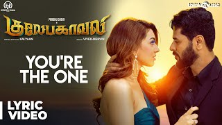 Gulaebaghavali | You're The One Song with Lyrics | Prabhu Deva, Hansika | Vivek-Mervin | Kalyaan