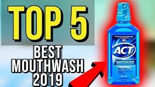 ✅ TOP 5: Best Mouthwash 2019