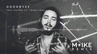Post Malone   Goodbyes Ft. Young Thug (M+ike Remix)