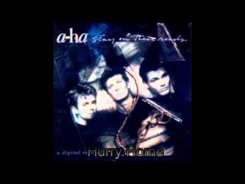 Hurry Home Lyrics – A-ha
