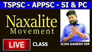 Naxals Movement By Ganesh Sir || Telangana Movement|| SI&Pc || 6301468465 || Download ICON INDIA App