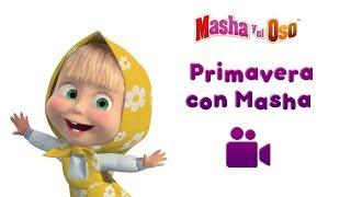 Masha y el Oso - PRIMAVERA CON MASHA🌷🌻🌼  (Colleccion de 5 videos musicales! 🎥)