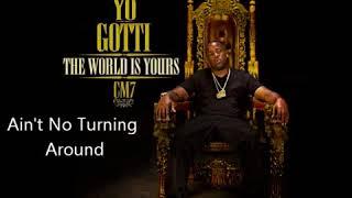 Yo Gotti   Ain't No Turning Around CM7   15