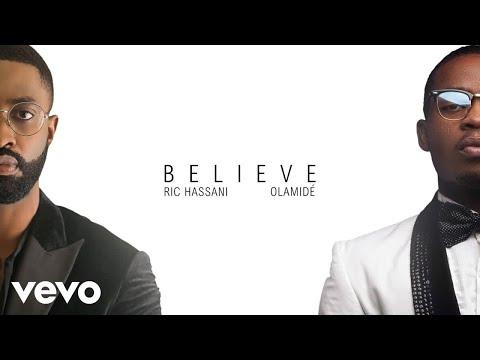Ric Hassani ft. Falz x Olamide – Believe (Extended Remix)