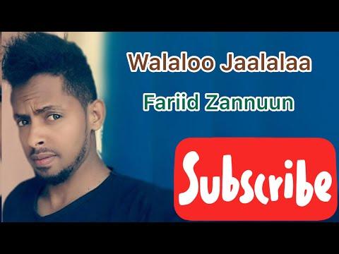 Walaloo Jaalalaa / ***WAY BADA JAALALA***  [Fariid Zannuun]