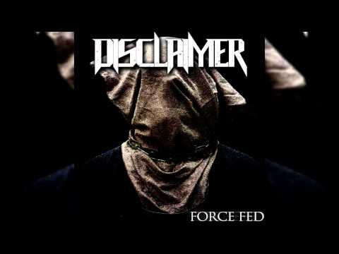 , title : 'Disclaimer - Force Fed (Full EP) *NEW 2015* Downtempo/Beatdown'