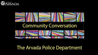 Preview of Community Conversation - Arvada Police Department