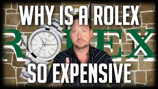 Why Is A Rolex So Expensive