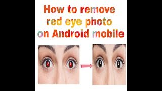 How to remove red eye photo on Android mobile