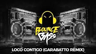 DJ Snake, J Balvin & Tyga   Loco Contigo (GARABATTO Remix)
