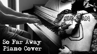 Avenged Sevenfold - So Far Away - Piano Cover